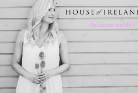 House of Ireland | Christmas Wishlist interview